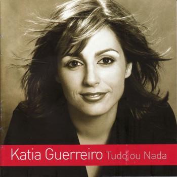 Tudo ou Nada de Katia Guerreiro, 2005
